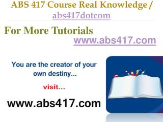 ABS 417 Course Real Tradition,Real Success / abs417dotcom