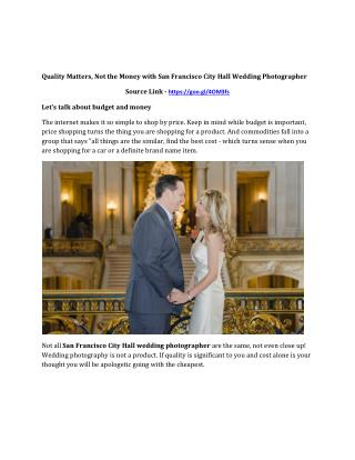 Quality Matters, Not the Money with San Francisco City Hall Wedding Photographer
