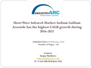 Short Wave Infrared Market: Asia Pacific and Europe expected to have high growth by 2021