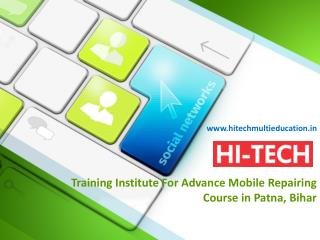 Training Institute For Advance Mobile Repairing Course in Patna, Bihar