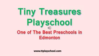 Tiny Treasure Play School - The Kid Friendly Pre-School in Edmonton, Canada