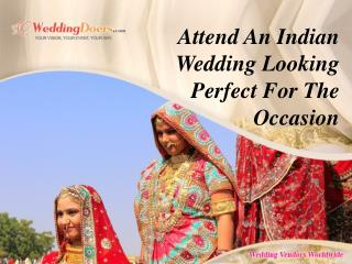 Attend An Indian Wedding Looking Perfect For The Occasion