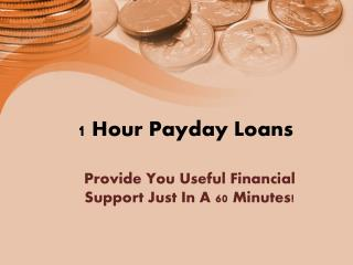 Meet Your Credit Urgency Easily By Using Service Of 1 Hour Payday Loans