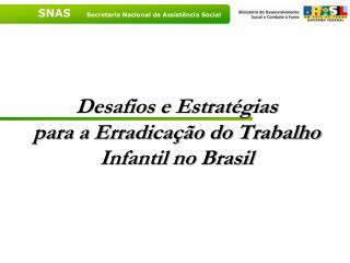 Desafios e Estrat gias  para a Erradica  o do Trabalho Infantil no Brasil