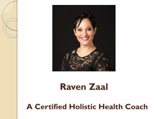 Raven Zaal - health coach