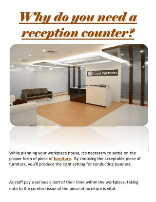 Why do you need a reception counter?