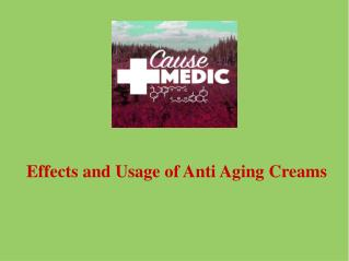 Effects and Usage of Anti Aging Creams