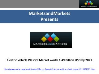 Electric Vehicle Plastics Market worth 1.49 Billion USD by 2021