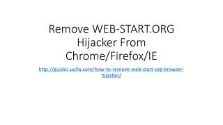 Remove WEB-START.org Hijacker From ChromeFirefoxIE