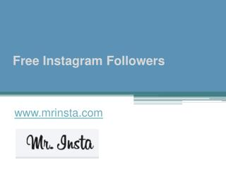 Free Instagram Followers - www.mrinsta.com