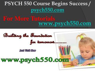 PSYCH 550 Course Begins Success / psych550dotcom