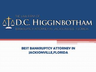 BEST BANKRUPTCY ATTORNEY IN JACKSONVILLE,FLORIDA