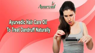Ayurvedic Hair Care Oil To Treat Dandruff Naturally