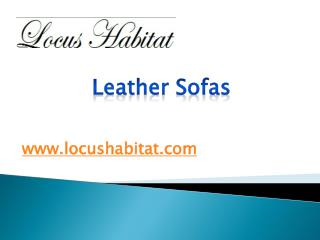 Leather Sofas - www.locushabitat.com