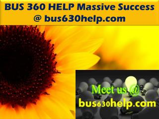 BUS 360 HELP Massive Success @ bus630help.com