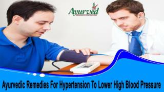 Ayurvedic Remedies For Hypertension To Lower High Blood Pressure