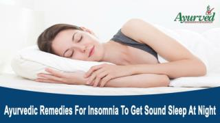 Ayurvedic Remedies For Insomnia To Get Sound Sleep At Night