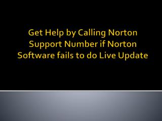 Get Help by Calling Norton Support Number if Norton Software fails to do Live Update