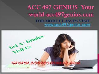ACC 497 GENIUS  Your world-acc497genius.com
