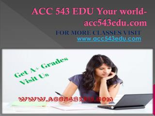 ACC 543 EDU Your world-acc543edu.com