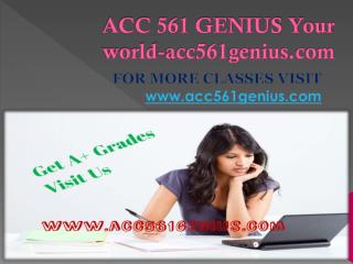 ACC 561 GENIUS Your world-acc561genius.com