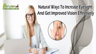 Natural Ways To Increase Eyesight And Get Improved Vision Effectively