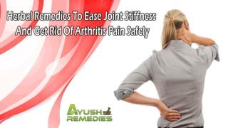 Herbal Remedies To Ease Joint Stiffness And Get Rid Of Arthritis Pain Safely