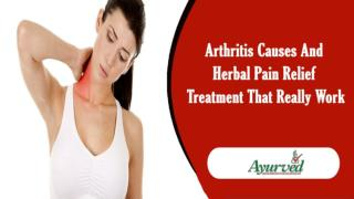 Arthritis Causes And Herbal Pain Relief Treatment That Really Work