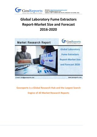 Global Laboratory Fume Extractors Report-Market Size and Forecast 2016-2020