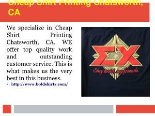 Cheap Shirt Printing Chatsworth, CA