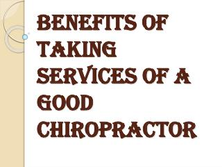 Good Chiropractor Services & it's Benefits