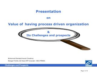 Presentation on  Value of having process driven organization    Its Challenges and prospects