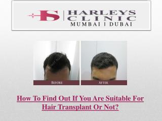 How To Find Out If You Are Suitable For Hair Transplant Or Not?