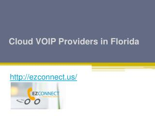 Cloud VOIP Providers in Florida - Ezconnect.us