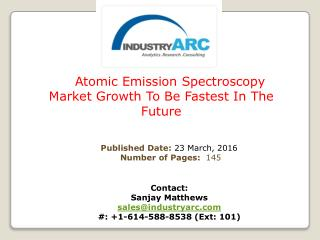 Atomic Emission Spectroscopy Market To Grow As Flame Spectroscopy Technology Keeps Improving | IndustryARC