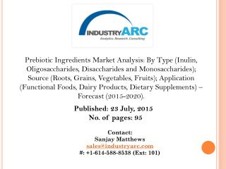 Prebiotics Ingredients Market: to increase supply of inulin is also extracted from genetically modified plants.