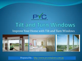 Improve Your Home with Tilt and Turn Windows