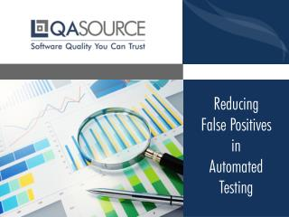 Reducing False Positives In Automated Testing