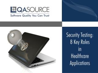 Security Testing - 8 Key Roles in Healthcare Applications