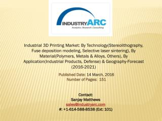 Industrial 3D Printing Market: Asia Pacific is anticipated to have the fastest growth during 2016-2021