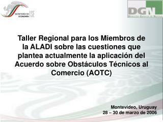 Taller Regional para los Miembros de la ALADI sobre las cuestiones que plantea actualmente la aplicaci n del Acuerdo sob