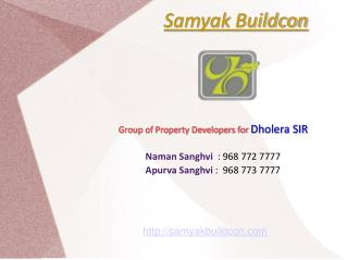 Renowned Plotting Scheme in Dholera SIR - Samyak Buildcon