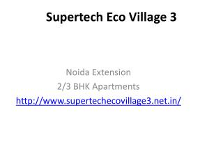 Supertech Eco Village 3 in Noida Extension