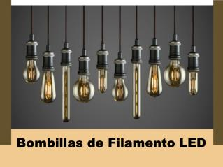 Bombillas de Filamento LED