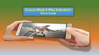 Lenovo Phab 2 Plus Unlocked : First Look