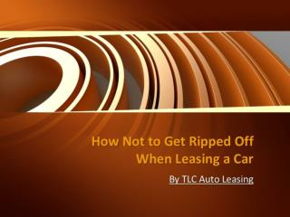 How Not to Get Ripped Off When Leasing a Car