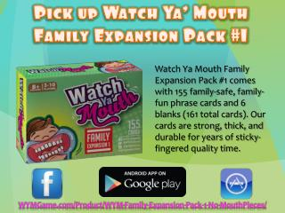 Pick up Watch Ya' Mouth Family Expansion Pack #1