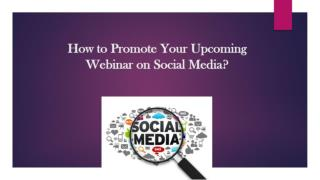 How to Promote Your Upcoming Webinar on Social Media?