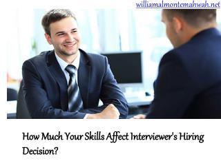How Interviewers( William Almonte Mahwah ) Know When to Hire You or job candidate ?