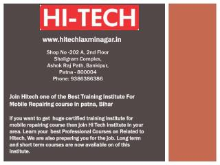 Join Hitech one of the Best Training Institute For Mobile Repairing course in patna, Bihar